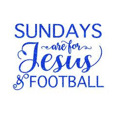 Sundays are for Jesus and Football Iron on Decal by GirlsLoveGlitter on Etsy