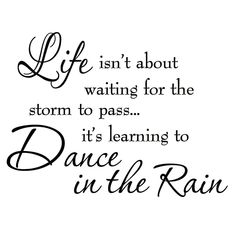 VWAQ Life Isnt About Waiting for the Storm To Pass Its Learning To Dance In The Rain Vinyl Wall Decal Inspirational Quotes Image 2 of 2 Storm Quotes, Rain Quotes, Positive Quotes, Motivational Quotes, Inspirational Quotes, Unique Quotes, Quotes To Live By, Life Quotes, Qoutes