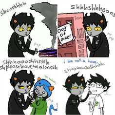 Karkat can fix anything with a shooshpap. BUT JOHN THO <== Shoosh. Karkat's shooshpaps are magical. End of discussion.
