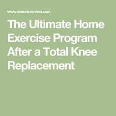 Perform the optimal home exercise program after your knee replacement to decrease pain and improve range of motion and function! Best Exercise Bike, Home Exercise Program, Workout Programs, Hip Pain, Knee Pain, Back Pain, Knee Replacement Recovery, Knee Replacement Surgery, Knee Operation
