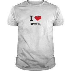 I love Woes - Know someone who loves Woes? Then this is the perfect gift for that person. Thank you for visiting my page. Please share with others who would enjoy this shirt. (Related terms: I love WOES,adversity,affliction,agony,anguish,bemoaning,blues,burden,calam...)