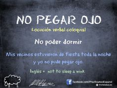 No pegar ojo | Colloquial Spanish Expression