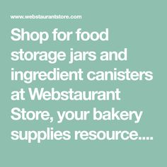 Shop for food storage jars and ingredient canisters at Webstaurant Store, your bakery supplies resource. Wholesale prices and fast shipping. Jar Storage, Food Storage, Bakery Supplies, Canisters, Organizing Ideas, Store, Perennials, Preserving Food, Larger