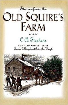 Stories from the Old Squire's Farm: C. Stephens: 9781558539594: Amazon.com: Books