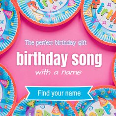 Celebrate A Birthday With Custom Song Find Your Name In Birthdaysong Now At