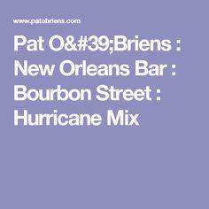 Pat O'Briens : New Orleans Bar : Bourbon Street : Hurricane Mix