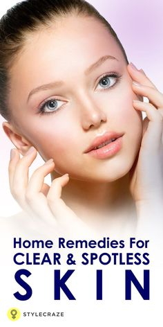 Clear & radiant skin is what we all desire for! Home remedies are the safest options. Read to know the best home remedies for clear skin.