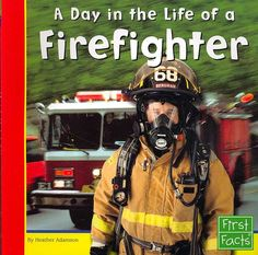 """""""This book follows a firefighter through the work day, and describes the occupation and what the job requires."""""""
