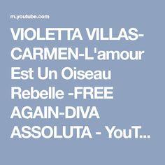 VIOLETTA VILLAS- CARMEN-L'amour Est Un Oiseau Rebelle -FREE AGAIN-DIVA ASSOLUTA - YouTube