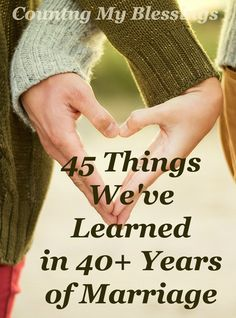 45 of our favorite things learned in 40+ years of #marriage. What works. What doesn't. And how to have fun in the adventure. #Love