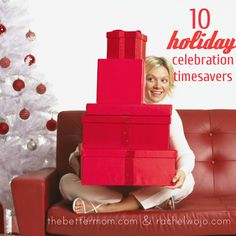 10 Holiday Celebration Timesavers - The Better Mom