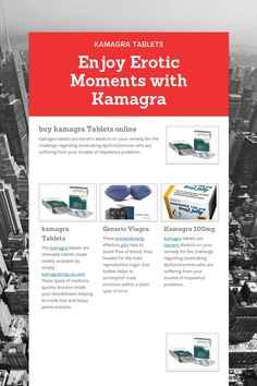 Enjoy Erotic Moments with Kamagra