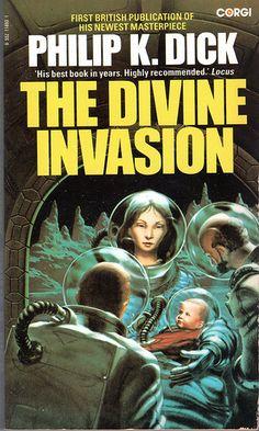Philip K Dick - The Divine Invasion - Corgi Books 1982 Science Fiction Books, Pulp Fiction, Art Pulp, Cyberpunk, Book Cover Art, Book Covers, Classic Sci Fi Books, K Dick, Sci Fi Novels