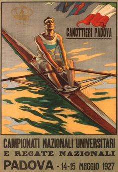 College National Championships & National Races Poster Italy 1927 New Canoa Kayak, Crew Team, Rowing Crew, Jr Art, Racing Events, Travel Outfit Summer, Poster Vintage, National Championship, Travel Posters
