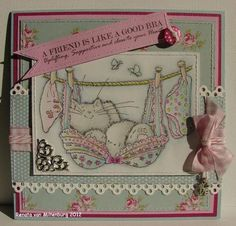 """Kaarten / Cards Renata van Miltenburg: """"A friend is like a good bra... Uplifting, Supportive and Close to the Heart!"""" LOL!! Stamp: Penny Black"""