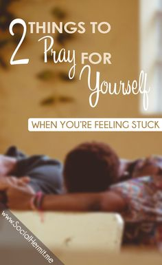 We can sometimes feel like a broken record asking God for the same things, praying for the same people and things. Here are two things to pray for yourself.