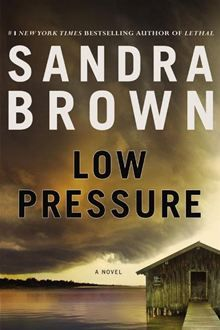 Low Pressure By: Sandra Brown. Click here to buy this eBook: http://www.kobobooks.com/ebook/Low-Pressure/book-ayE0fCThbU2iO3qnIziCxA/page1.html# #kobo #ebooks