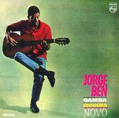 Samba Esquema Novo, Jorge Ben:  Brazil!