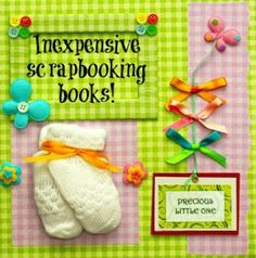 Inexpensive Scrapbooking Books & Tips