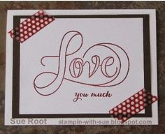 Stampin' With Sue: Love Cards made with Countless Sayings 1 and Washi Tape by Stampin' Up!