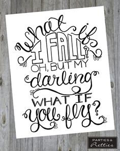 Inspirational Quote - What If I Fall? Oh But My Darling What If You Fly? - Black & White - Handlettered Art Print