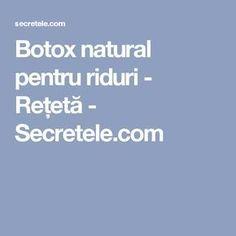Botox natural pentru riduri - Rețetă - Secretele.com Skin Care Regimen, Skin Care Tips, Botox Results, Vaseline Beauty Tips, Layers Of The Epidermis, Improve Blood Circulation, Layers Of Skin, New Skin, Skin Problems