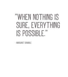 ~everything is possible...