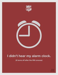 Truth and Lies funny posters - Humor series - Chicquero Graphic Design -  I did't hear my alarm clock