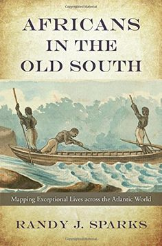 Africans in the Old South: Mapping Exceptional Lives across the Atlantic World by Randy J. Sparks http://www.amazon.com/dp/0674495160/ref=cm_sw_r_pi_dp_iHMfxb1P1NJP1