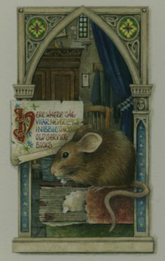 "The Church Mouse ~ ""Here Where the Vicar Never Looks, I Nibble through Old Service Books."""