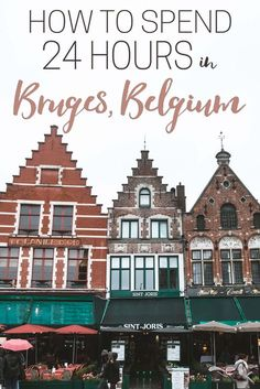 How To Spend 24 Hour in Bruges