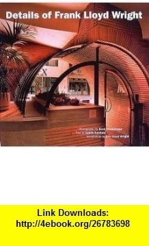 Details of Frank Lloyd Wright (9780500341346) Judith Dunham , ISBN-10: 0500341346  , ISBN-13: 978-0500341346 ,  , tutorials , pdf , ebook , torrent , downloads , rapidshare , filesonic , hotfile , megaupload , fileserve