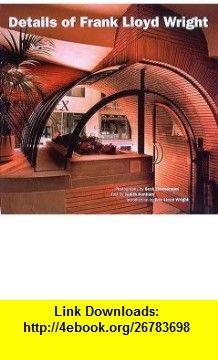 Details of Frank Lloyd Wright (9780500341346) Judith Dunham , ISBN-10: 0500341346  , ISBN-13: 978-0500341346 ,  , tutorials , pdf , ebook , torrent , downloads , rapidshare , filesonic , hotfile , megaupload , fileserve
