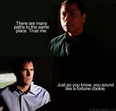 Hotch; you sound like a fortune cookie