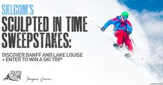 Watch Sherpas Cinema's four-part video series, Sculpted in Time, and enter to win a Banff and Lake Louise ski trip with Ski.com!