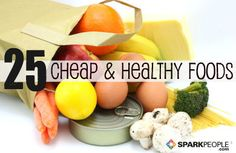 25 Cheap Foods that are Good for You!