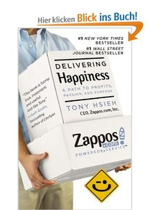 Delivering Happiness: A Path to Profits, Passion, and Purpose: Amazon.de: Tony Hsieh: Englische Bücher