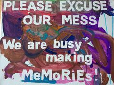 PlayDrMom's reminder sign of what's important (made with canvas, stickers, washable paint, and a crafty 2 year old!) Memori, Kid Activ, 2 Year Olds, Sticker, Front Doors, Paint, Hous, Group Art, Art Rooms