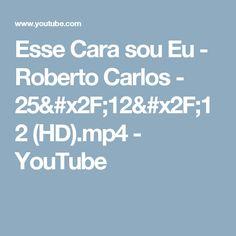 Esse Cara sou Eu - Roberto Carlos - 25/12/12 (HD).mp4 - YouTube