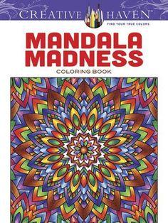 Creative Haven Mandala Madness Coloring Book (Creative Haven Coloring Books)