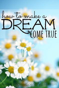 What's your dream?  We've all got something we were created to do, a calling we were destined for.  If you've ever struggled to find the courage to pursue your passion, do not miss this inspiring and encouraging look at what really takes to make a dream come true.