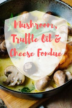 How to make Mushroom, Truffle Oil & Cheese Fondue: http://noshtalgic.com/Food/Appetizer/April-2017/Mushroom,-Truffle-Oil-Cheese-Fondue