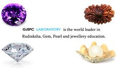 ‪GJSPC‬ ‪‎LABORATORY‬ India is the world leader in ‪‎Rudraksha‬, ‪Gem‬, ‪‎Pearl‬ and ‪jewellery‬ education & it offers globally recognized courses in gemology, grading, design, merchandising and retail sales.