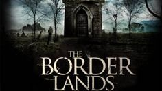 Nido de Cuervos. Cine Fantástico y de Terror.: Crítica: The Borderlands