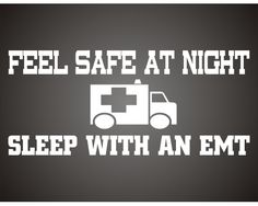 sleep with an emt Paramedic Humor, Ems Humor, Firefighter Paramedic, Medical Humor, Nurse Humor, Emergency Medicine, Medical Field, Nurse Life, Save Life