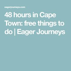 48 hours in Cape Town: free things to do | Eager Journeys