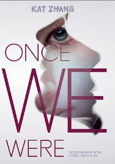 ONCE WE WERE by Kat Zhang | The Hybrid Chronicles, BK#2 |Publication Date: September 17th 2013 by HarperCollins | #YA #dystopian