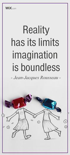 "Inspirational Design Quotes: ""The world of reality has its limits; the world of imagination is boundless."" 