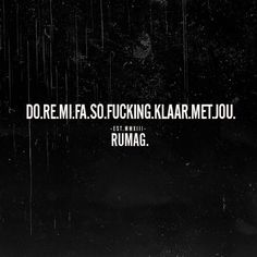Do Re Mi Fa Soooo Fucking klaar met jou! Text Quotes, Sarcastic Quotes, Funny Quotes, Qoutes, Genius Quotes, Amazing Quotes, Some Quotes, Quotes To Live By, Full House Quotes