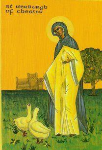 Saint Wereburga, Virgin and Abbess, Patroness of Chester, England